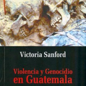 Violencia Y Genocidio En Guatemala