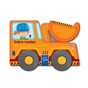 Libro sobre ruedas - Beto el bulldozer