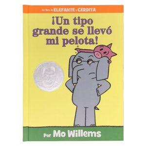 Libro ¡un tipo grande se llevo mi pelota! (elefante y cerdita) - Mo Willems