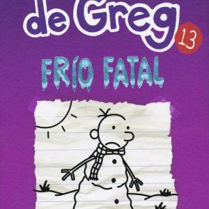 Libro diario de Greg 13 - frio fatal - Jeff Kinney