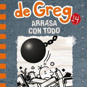 Libro diario de Greg 14 - arrasa con todo - Jeff Kinney