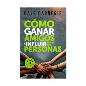 Como ganar amigos e influir sobre las personas - Dale Carnegie