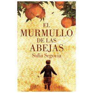 El murmullo de las abejas - Sofia Segovia