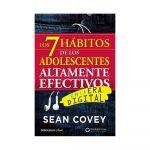Los 7 hábitos de los adolescentes altamente efectivos en la era digital - Sean Covey